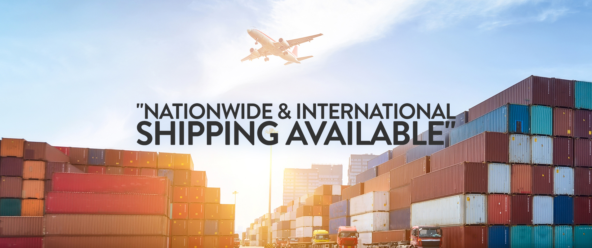 Nationwide and International Shipping Available